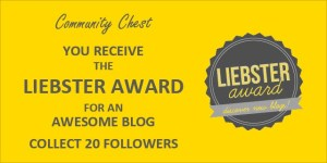 Community Chest: You receive the Liebster Award for an awesome blog - collect 20 followers